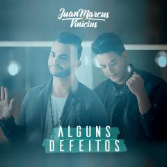 Alguns Defeitos - Juan Marcus & Vinicius