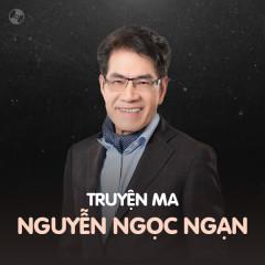 Truyện Ma Nguyễn Ngọc Ngạn - Nguyễn Ngọc Ngạn