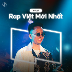 Rap Việt Mới Nhất
