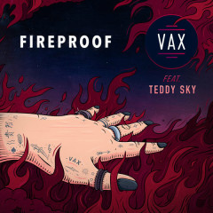 Fireproof - VAX,Teddy Sky