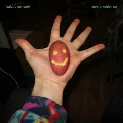 Mon premier EP - Salut C'est Cool