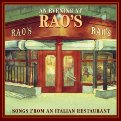 An Evening At Rao's: Songs From An Italian Restaurant - Various Artists