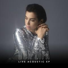 Live Acoustic EP - Dua Lipa