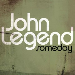 Someday (From the August Rush Soundtrack) - John Legend