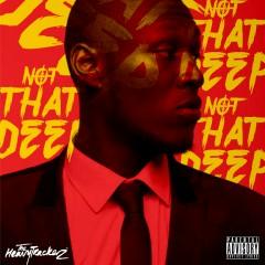 Not That Deep - EP - Stormzy, The HeavyTrackerz