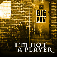 I'm Not a Player EP - Big Pun