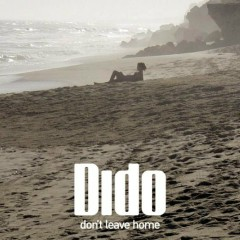 Don't Leave Home - Dido