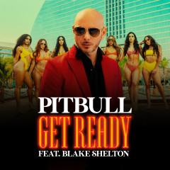 Get Ready - Pitbull, Blake Shelton