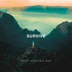 Survive - SAINT WKND,MAX