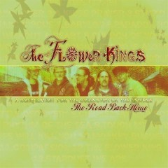 The Road Back Home: The Best of The Flower Kings - The Flower Kings