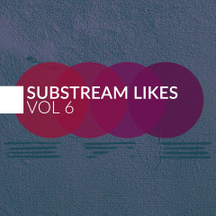 Substream Likes, Vol. 6 - Various Artists
