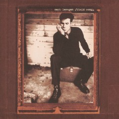 Field Songs - Mark Lanegan