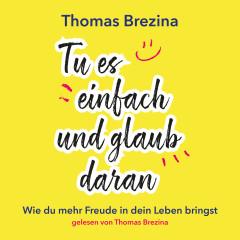 Tu es einfach und glaub daran - Thomas Brezina