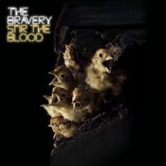 Stir The Blood - The Bravery