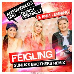 Feigling (Sunlike Brothers Remixes) - Anstandslos & Durchgeknallt, Emi Flemming