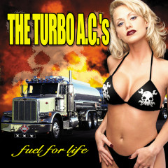Fuel For Life - The Turbo A.C.'s