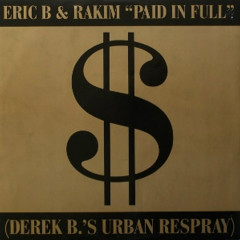 Paid In Full / Eric B.Is On The Cut - Eric B. & Rakim