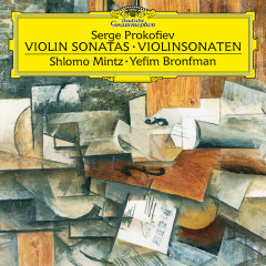 Prokofiev: Sonata for Violin and Piano No. 1 in F Minor - Sonata for Violin and Piano No. 2 in D - Shlomo Mintz, Yefim Bronfman