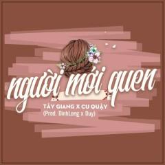 Người Mới Quen (Single) - Tây Giang, Tùng