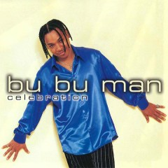 Celebration - Bu Bu Man