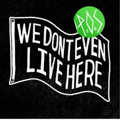 We Don't Even Live Here - P.O.S