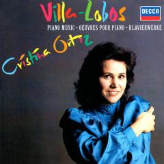 Villa-Lobos: Piano Music - Cristina Ortiz