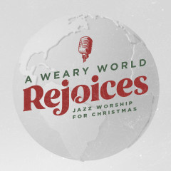 A Weary World Rejoices - EP - Lifeway Worship