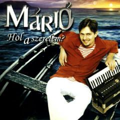 Hol A Szerelem? - Mario