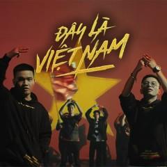 Đây Là Việt Nam (Single) - Rhymastic, Blacka
