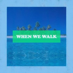 When We Walk - Qwala
