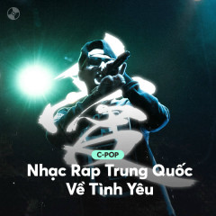 Nhạc Rap Trung Quốc Về Tình Yêu - Various Artists