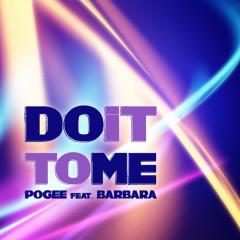 Do It to Me - Barbara, Pogee