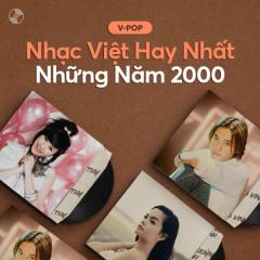 Nhạc Việt Hay Nhất Những Năm 2000