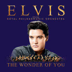 The Wonder of You: Elvis Presley with the Royal Philharmonic Orchestra - Elvis Presley, The Royal Philharmonic Orchestra