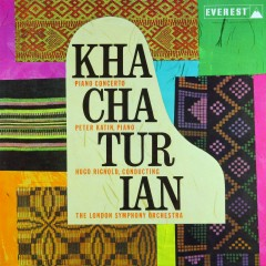 Khatchaturian: Piano Concerto in D-flat Major (Transferred from the Original Everest Records Master Tapes) - London Symphony Orchestra, Hugo Rignold, Peter Katin