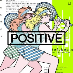POSITIVE feat. Dream Ami - tofubeats, Dream Ami