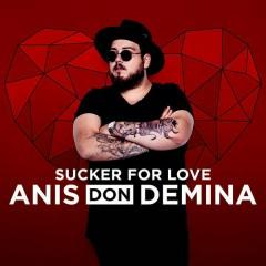 Sucker For Love (Single) - Anis Don Demina