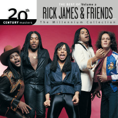 20th Century Masters: The Millennium Collection: The Best Of Rick James And Friends, Volume 2 - Rick James