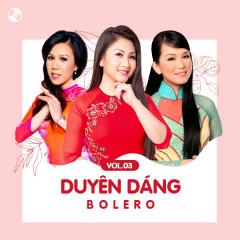 Duyên Dáng Bolero Vol 3 - Mai Thiên Vân, Tâm Đoan, Hương Thủy