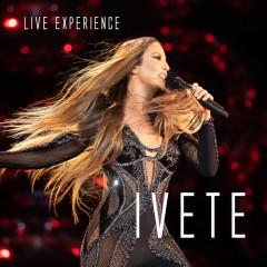Ivete Sangalo Live Experience (Ao Vivo Em São Paulo / 2018) - Ivete Sangalo