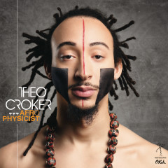 AfroPhysicist - Theo Croker