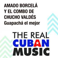 Guapachá el Mejor (Remasterizado) - Amado Borcelá, El Combo de Chucho Valdés