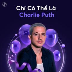 Chỉ Có Thể Là Charlie Puth