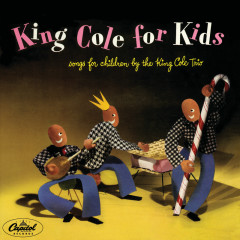 King Cole For Kids - Nat King Cole Trio