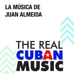 La Música de Juan Almeida (Remasterizado)