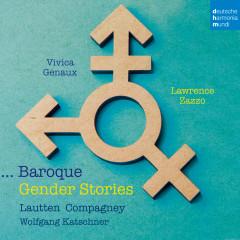 Baroque Gender Stories - Vivica Genaux, Lawrence Zazzo, Lautten Compagney
