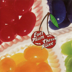 Cherry Alive - Eve's Plum
