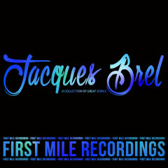 Jacques Brel - A Collection of Great Songs - Jacques Brel
