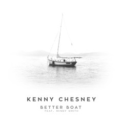 Better Boat (feat. Mindy Smith) - Kenny Chesney, Mindy Smith