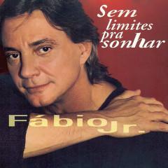 Sem Limites pra Sonhar - Fabio Jr.